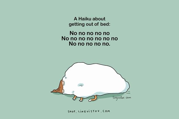 Um haikai sobre sair da cama: Não não não não não Não não não não não não não Não não não não não