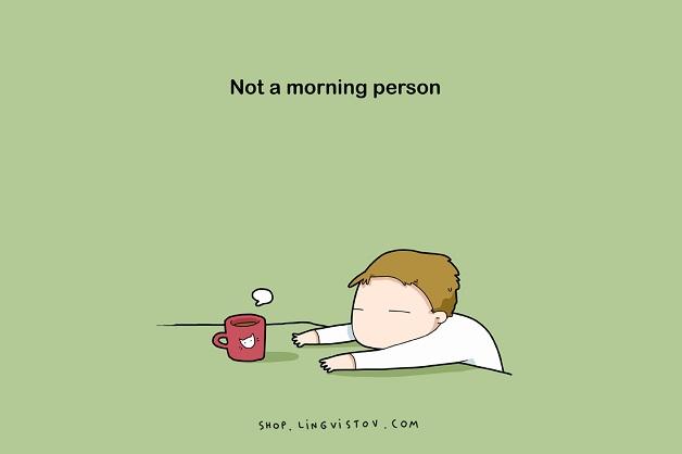 Não seja uma pessoa matinal.