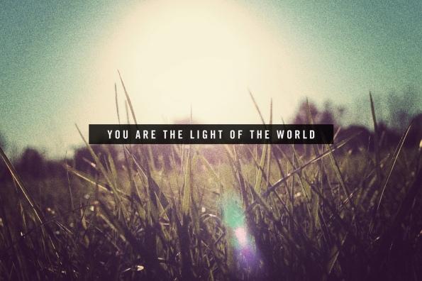 """""""Vocês são a luz do mundo."""" ~ Mateus 5:14"""